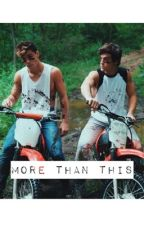 More Than This//Dolan Twins by yoce_stephy