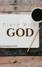 Diary With God by Queenkingtee