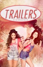 TRAILERS  by ClaireRenee