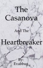 The Casanova and the Heartbreaker  by Genevieve-Sky