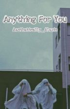 Anything for you (Chase Davenport x Reader) [DISCONTINUED] by ArtsyLexyPotter
