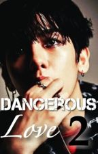 Dangerous Love 2 [Baekhyun] by exoplanet2011