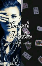 Card Tricks[J.Daniel Atlas] by Lizy_672