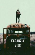 KARANLIK LİSE by baayrak_54