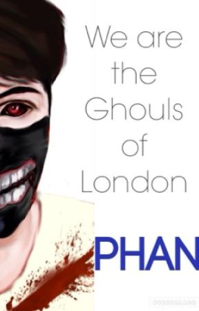 We are the ghouls of London // PHAN by hannah_llama