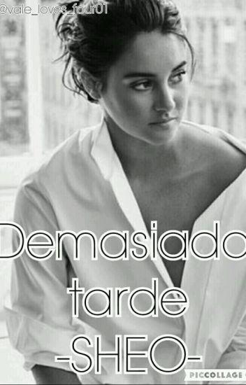 DEMASIADO TARDE- SHEO
