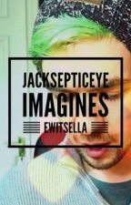 Jacksepticeye imagines (Jacksepticeye x reader) by Ewitsella