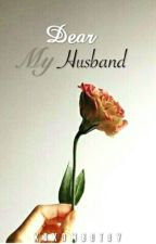 Dear My Husband by xoxombotoy