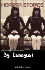 Horror Stories by Lunagust