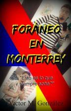Foráneo en Monterrey escrito por Victor M. Gonzalez by victormgonzalez