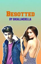 Besotted (Zayn Malik Fanfiction) #1 by socallmebella