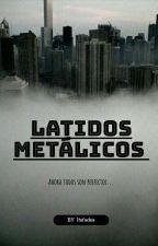 LATIDOS METÁLICOS  by ItsFadea