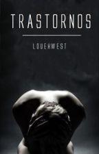 Trastornos | Serie de one shots | Larry Stylinson  by louehwest