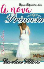 A Nova Princesa by cahvitoria_