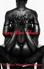 Sexy One Shots by MissWhatsGonnaHappen