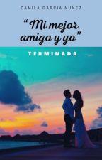 """Mi Mejor Amigo Y Yo"" by _camii_books"