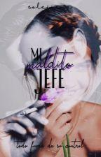 Mi Maldito Jefe  {Sin Editar} by soleiiana