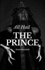 All Hail The Prince by annemarshallofficial