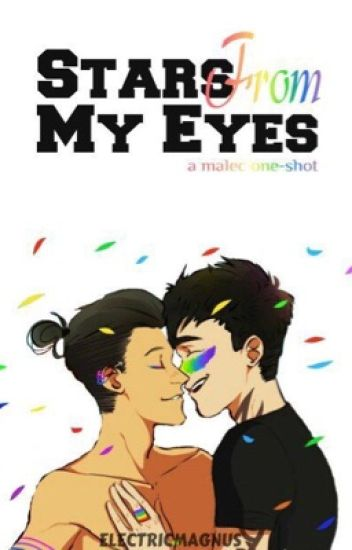 Stars from my eyes ➼  Malec / Four Shot
