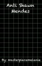 Anti Shawn Mendes  by melanieschocolatex