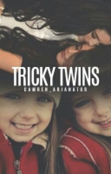 Tricky Twins   Camren Short Story
