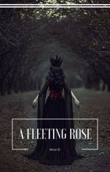 A Fleeting Rose by Alice_the_Doctress