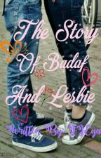 The Story Of Badaf And Lesbie (ON GOING) by JJEya_