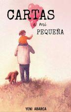 Cartas a mi pequeña  by yeniabarca