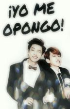 ¡Yo me opongo!  || ChanBaek by ChoiCinddy
