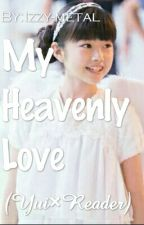My Heavenly Love (Yui×reader) by Izzy-metal