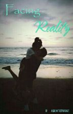 Facing Reality #TeenFictionAward by AGirlWhoLoveWritting