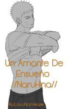 Un Amante De Ensueño //NaruHina// by LauuNamikaze