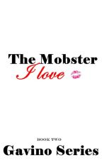 The Mobster I Love (Published as E-book) by ShafiraSardar