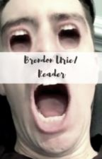 Brendon Urie/Reader by Panicatsuperwholock