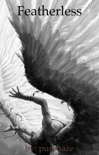 Featherless by purehaze