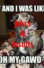 Jokes&Insults by rebellious__extremes