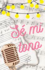 Sé mi tono by KatQuezada