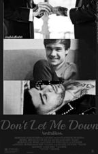 Dont Let Me Down |Ziam| by SavPalik66