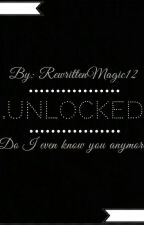 .Unlocked. by RewrittenMagic12
