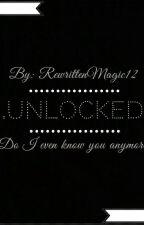 .Unlocked. by RewrittenMagic12