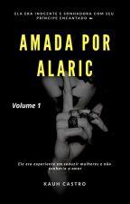 Amada Por Alaric - Volume 1 by Kauh_Castro
