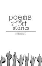 Poems & Short Stories. by HunterMay18