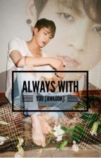 Always With you [JinKook] by Taehyung-4D