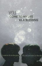 "‏""You come to my life as a blessing"" by Xjivii"