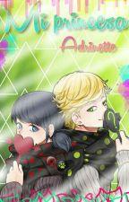 """Mi Princesa""- Adrianette[COMPLETA/SIN CORREGIR]  by -AlwaysBabyPhan-"