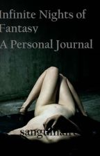 Infinite Nights of Fantasy - A Personal Journal by Sanguinaire