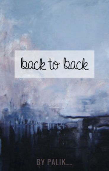Back to Back // ziam