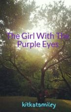 The Girl With Purple Eyes by kitkatsmiley