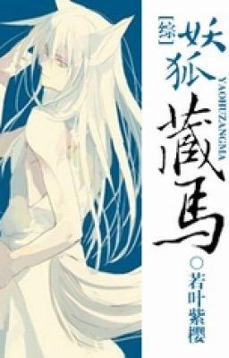[ Tống ] Yêu hồ tàng mã - Wakaba Tử Anh