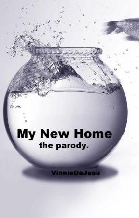 My New Home, the Parody. by VinnieKittie